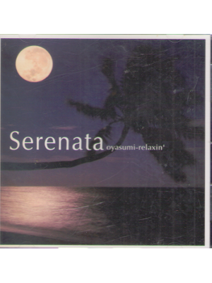 [ Serenata ~ Oyasumi Relaxin' ] Healing Music CD
